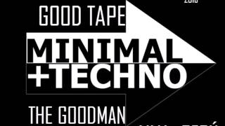 #1 -The word is yours -(Minimal Techno 2016) GOODTAPE.