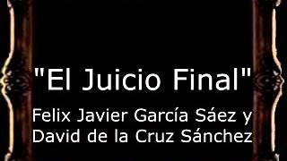El Juicio Final - Felix Javier García Sáez y David de la Cruz Sánchez [CT]