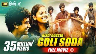 Goli Soda - Full Hindi Movie   Kishore, Sree Raam, Vinodhkumar(dot)    Full HD