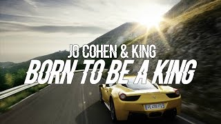 Jo Cohen & King - Born To Be A King [Bass Boosted]