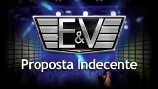 PROPOSTA INDECENTE - Edson e Vinicius