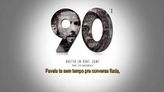 Ghetto ZN -  90's Part. Sant (Prod. Peu CanetaBeats)