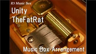 Unity/TheFatRat [Music Box]