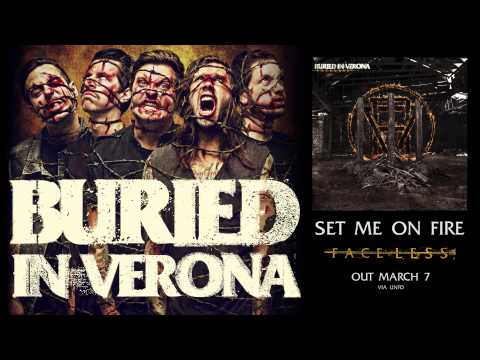 buried-in-verona-set-me-on-fire-new-song-unfd