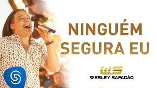Wesley Safadão - Ninguém Segura Eu [DVD Paradise]