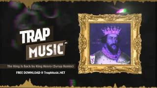 TrapMusic.NET: King Henry - The King Is Back [$yrup Remix] (Season of Trap, Ep. 22)