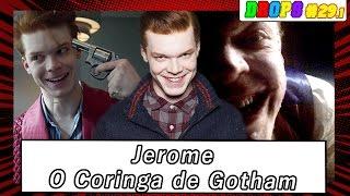 Jerome - O Coringa de Gotham | Drops do Antena #29.1