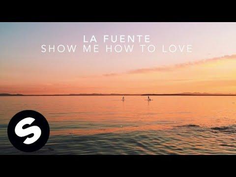 La Fuente - Show Me How To Love