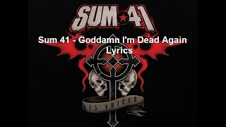 Sum 41 - Goddamn I'm Dead Again Lyrics