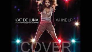 Kat DeLuna ft Elephant Man - Whine Up COVER