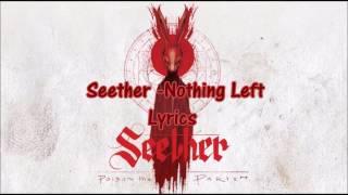Seether - Nothing Left (lyrics)