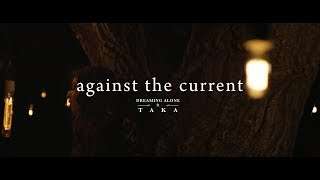 Against The Current & One Ok Rock ( Taka )  ‖ Dreaming Alone 中英文字幕