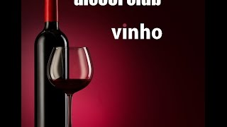 Alcool Club - Do vinho