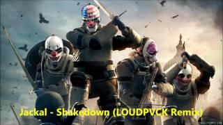 Jackal - Shakedown LOUDPVCK Remix