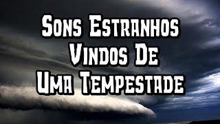 SONS ESTRANHOS VINDOS DE UMA TEMPESTADE