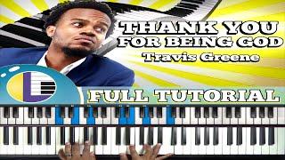 🎵 TRAVIS GREENE Thank You For Being God: PIANO TUTORIAL (gospel piano tutorials)