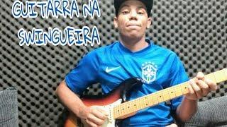 GUITARRA NA SWINGUEIRA - VAI DAR PT - LEO SANTANA (GUITAR COVER)