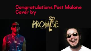 Post Malone - Congratulations ft. Quavo (Promisethetruth Cover)
