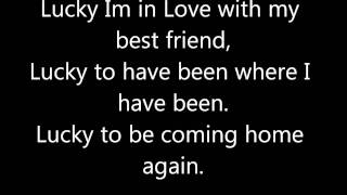 Lucky, Jason Mraz  and Colbie Caillat. Lyrics!