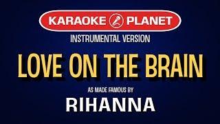 Love On The Brain Karaoke Version by Rihanna (Video with Lyrics)