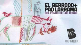 La última grela / Pao Larrama + El Berrodo