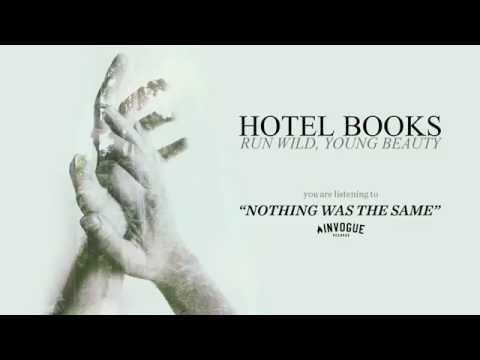 Nothing Was The Same de Hotel Books Letra y Video