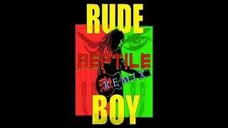 Reptile: Rudeboy Ragga (Remix)