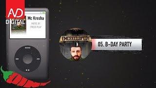 05. Mc Kresha - B-Day Party