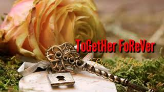 ToGetHer FoReVer - Rico J Puno + Lyrics