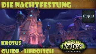 [Guide][Patch7.1.5] World of Warcraft - Krosus [heroisch] Die Nachtfestung | deutsch