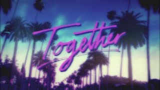 Sam Smith x Nile Rodgers x Disclosure x Jimmy Napes - 'Together' (Lyric Video)