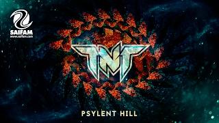 TNT - Psylent Hill (Official Teaser Video)