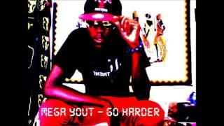 Mega Yout aka Skillfull Tongue   Go Harder Tek Money Riddim Prod by 6ixbeats