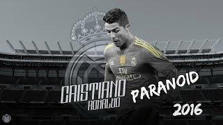 Cristiano Ronaldo 'Paranoid' Skills & Goals 2016