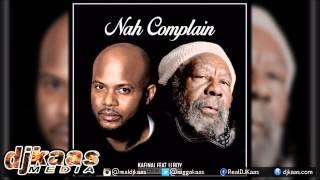 Kafinal ft U-Roy - Nah Complain [Sing N Act Ent] Reggae 2015