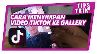 GAMPANG!!! Cara Menyimpan Video TIK TOK ke Gallery - Tutorial Tik Tok