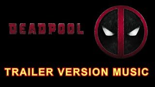 DEADPOOL Trailer Music Version | Official RedBand Movie Soundtrack Theme Song