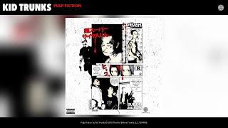 Kid Trunks - Pulp Fiction (Audio)