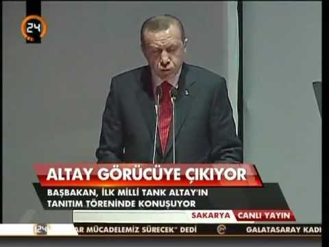 Başbakan Erdoğan. Milli Tankımız 'ALTAY' ilk Prototip Töreni Konuşması.