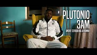 Plutonio - 3AM ( André Cerqueira Afromix )