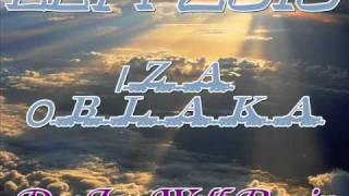LEPI 2010 - Iza Oblaka (DeeJay Wolf Remix)