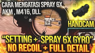 AKM + 6X NO RECOIL ?? GYRO SETTING + TUTORIAL SPRAY 6X !! PUBGM