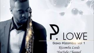 P. Lowe - All of Me (Saxo-Kizomba)