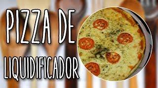 #92 - Pizza de Liquidificador - Pizza In Blender - Receita de Mão