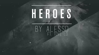 Heroes by Alesso [ft. Tove Lo] Lyrics