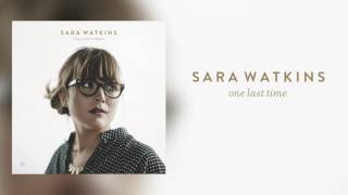 "Sara Watkins - ""One Last Time"" [Audio Only]"