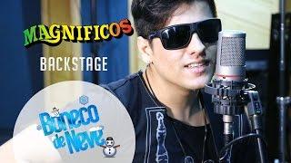 Magnificos - Boneco de Neve (Backstage Vip)