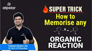 Super Trick to remember any Organic Reaction- By Vineet Khatri width=