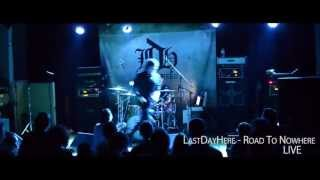 LastDayHere - Road To Nowhere  (LIVE)