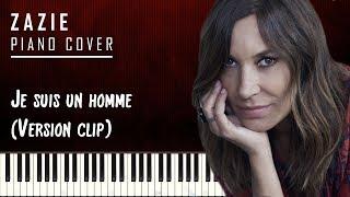 Zazie - Je suis un homme - Piano Cover